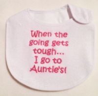 Embroidered When the going gets tough I go to auntie's baby bib